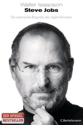 Steve Jobs: Die autorisierte Biografie des Apple-Gründers